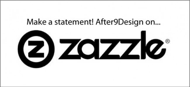After9Design is on Zazzle!